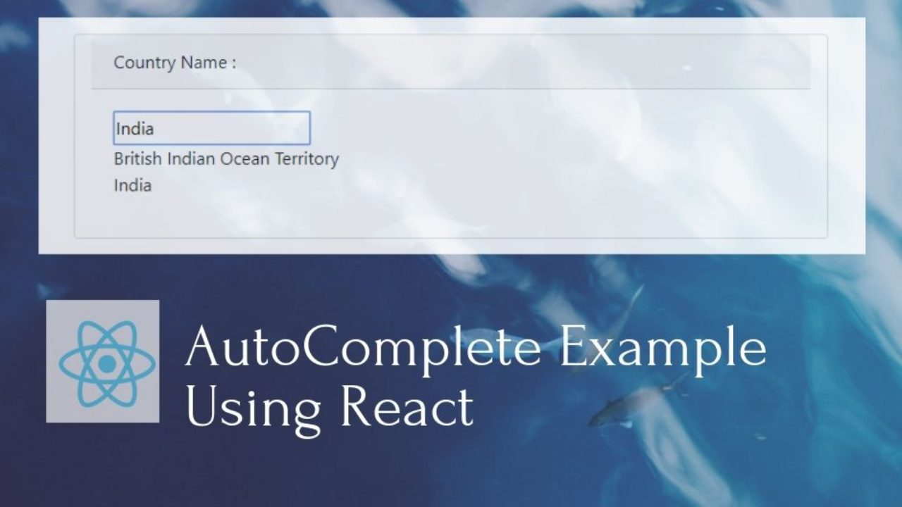 Autocomplete Example Using React