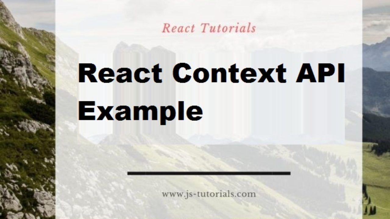React's New Context API With Example