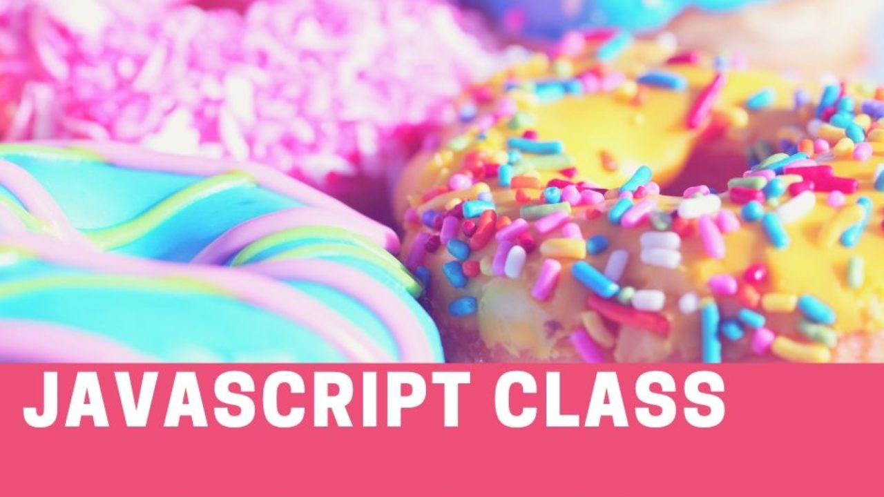 How to Create Class in JavaScript ES6